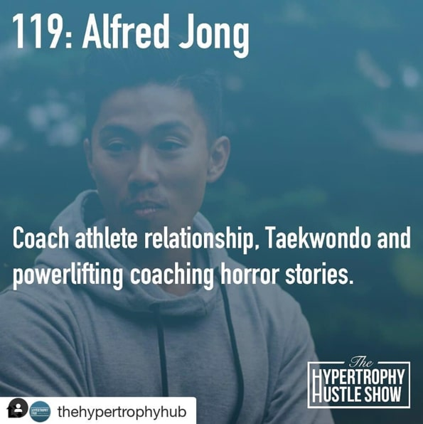 Alfred Jong Coach Athlete Relationship Hypertrophy Hustle Show